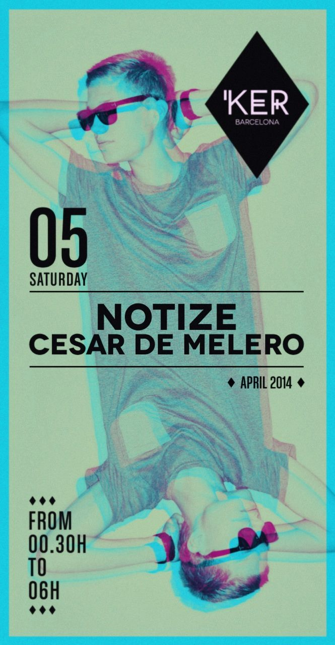 KER PRESENTS: NOTIZE & CESAR DE MELERO